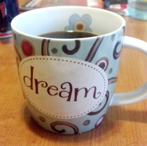 dream coffee cup